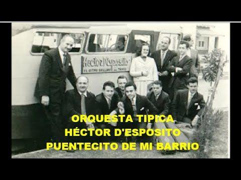 youtuble video with music ... HÉCTOR D'ESPOSITO -  PUENTECITO DE MI BARRIO  - TANGO ... traditional Argentine music...