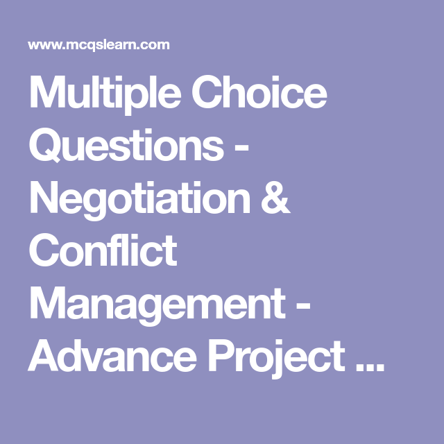 Multiple Choice Questions - Negotiation & Conflict