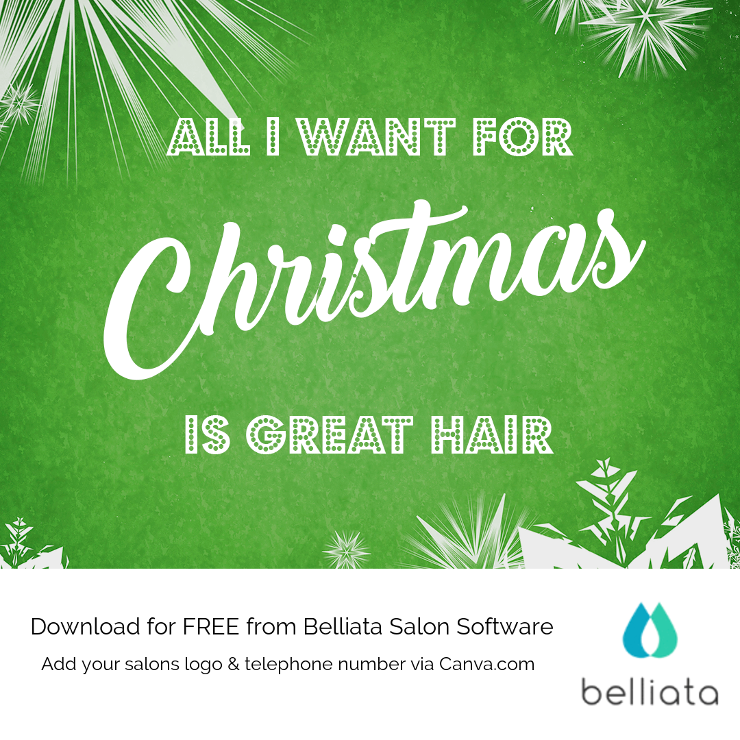 All I Want For Christmas Is Great Hair Get Inspired By Our Free Festive Quotes For Your Salon Hair Salon Quotes Salon Quotes Hair Quotes