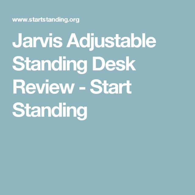 Jarvis Adjustable Standing Desk Review - Start Standing