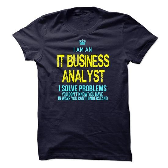 I'm An IT BUSINESS ANALYST T Shirts, Hoodies. Get it now ==► https://www.sunfrog.com/LifeStyle/Im-AAn-IT-BUSINESS-ANALYST-23484486-Guys.html?57074 $23