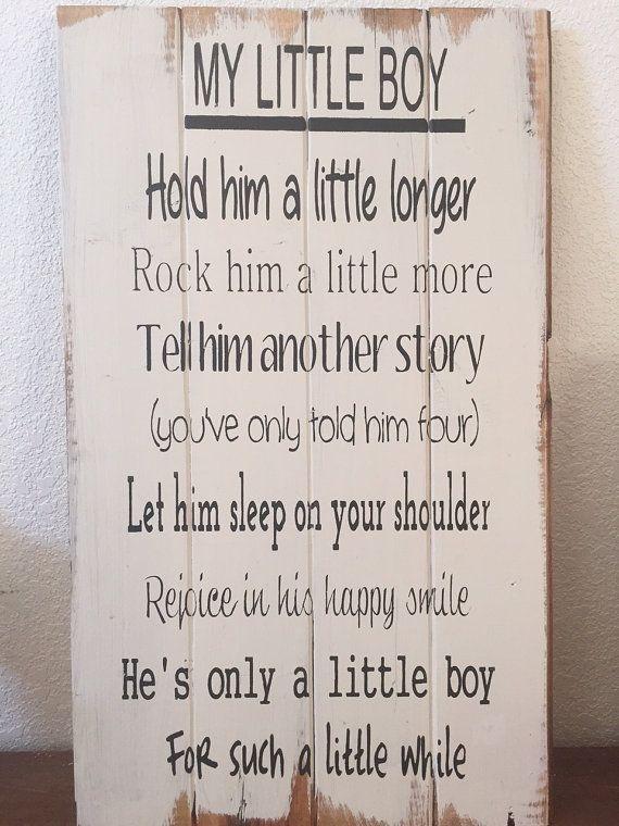 Little Boy Hold him a little longer 14w x 24 boys room ideas, boys room decor, boy sign, baby boy nursery, baby gift wood sign #littleboyquotes