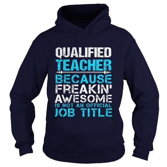 QUALIFIED TEACHER T Shirts, Hoodies. Check price ==► https://www.sunfrog.com/LifeStyle/QUALIFIED-TEACHER-Navy-Blue-Hoodie.html?41382