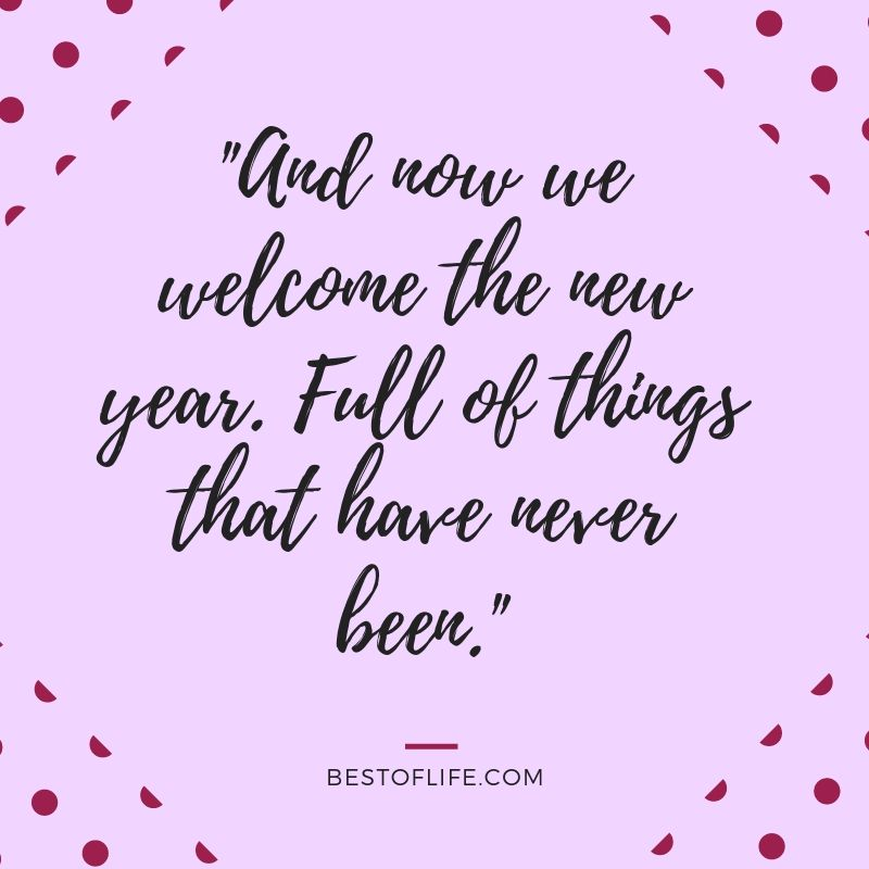 Welcome In The New Year With Some New Year S Eve Toast Quotes To Make Your Countdown To The New Yea New Years Eve Quotes Good Life Quotes Quotes About New Year