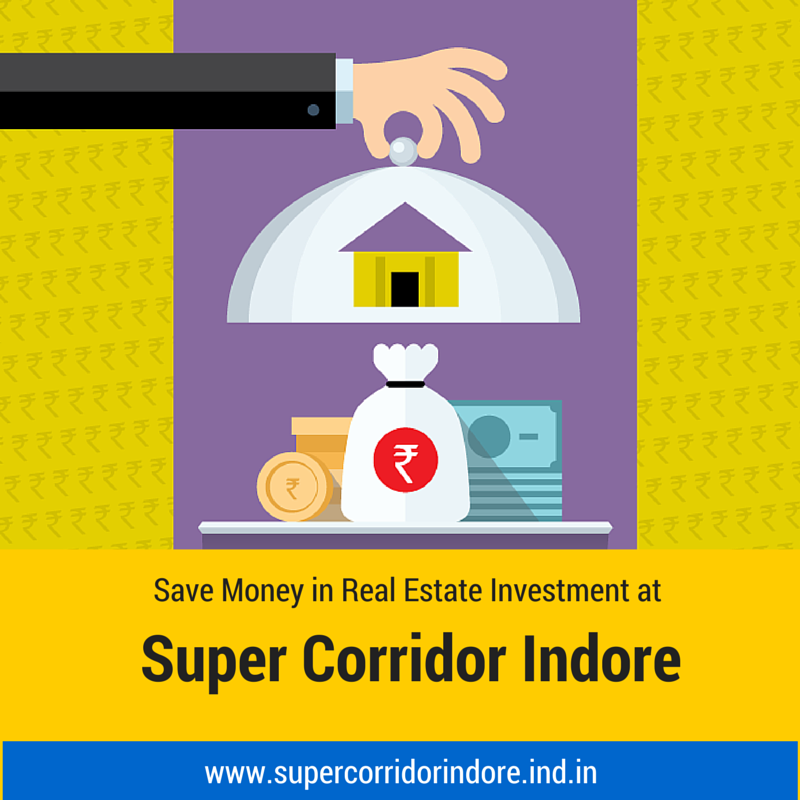 Save money in #Realestate #Investment at #Supercorridorindore.