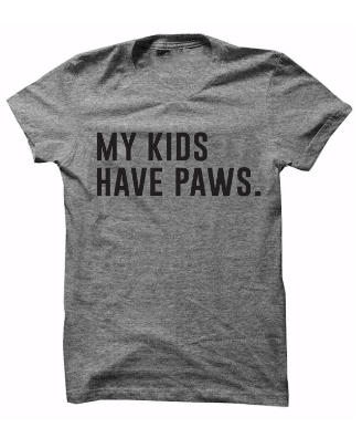 my kids have paws grey shirt