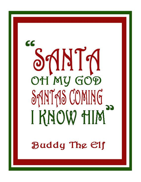 This Buddy The Elf Christmas Art Print Will Be A Great Addition To Your  Christmas Decor ! This Is A Quote From The Movie Elf With Will Ferrell, One
