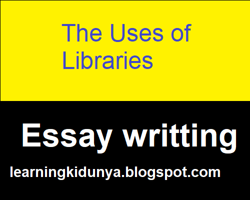 Uses of library essay