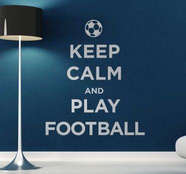 Sticker Mural Keep Calm And Play Football Thèmes Garçons
