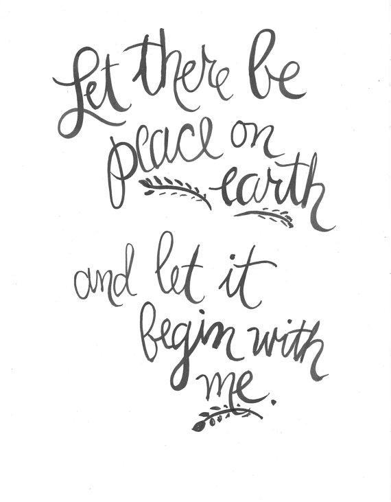 Let There Be Peace On Earth And Let It Begin With Me Handlettered