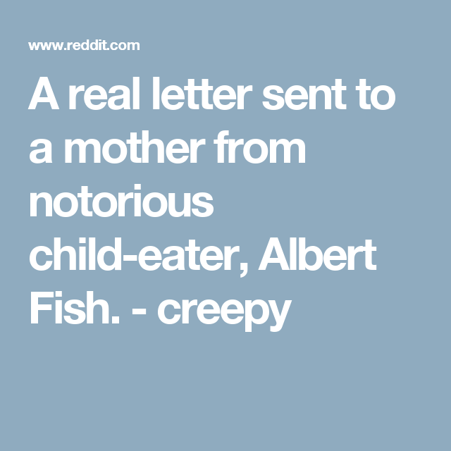 A Real Letter Sent To A Mother From Notorious Child Eater Albert Fish Creepy Lettering Notorious Amazing Stories