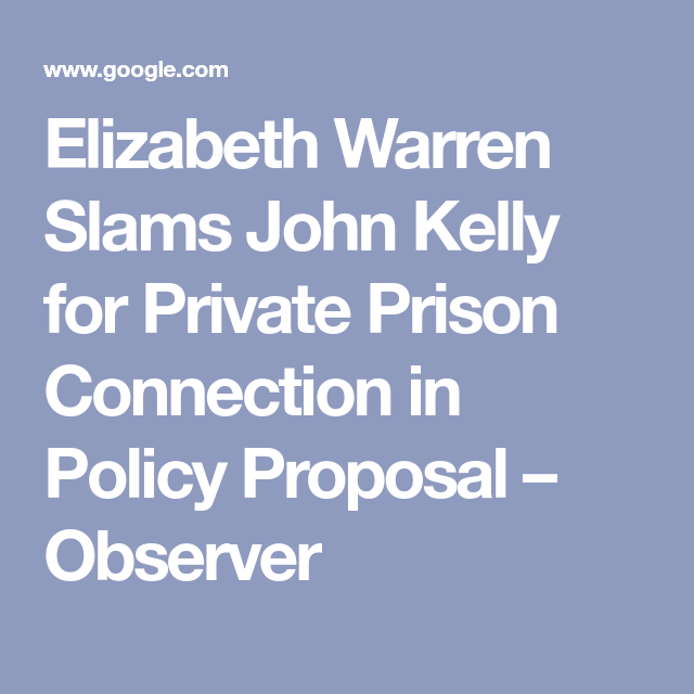Elizabeth Warren Slams John Kelly For Private Prison