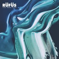 You Were Right by RÜFÜS / RÜFÜS DU SOL on SoundCloud