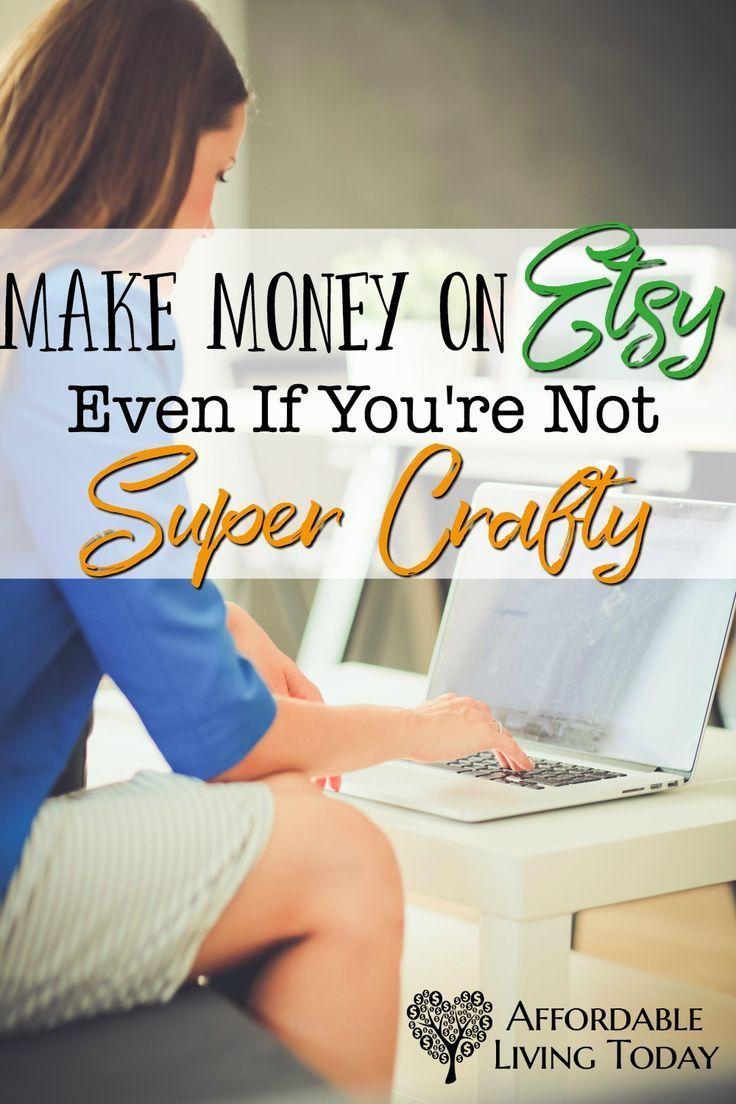 Make Money on Etsy Even if You Don't Have a Crafty Bone in Your Body   Affordable Living Today,#affordable #crafty #living #money #today