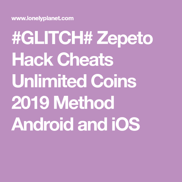 GLITCH# Zepeto Hack Cheats Unlimited Coins 2019 Method