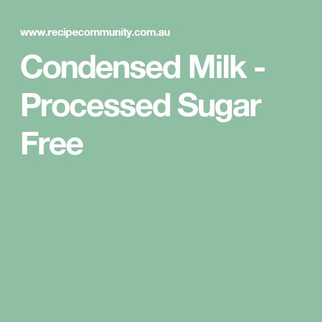 Condensed Milk - Processed Sugar Free
