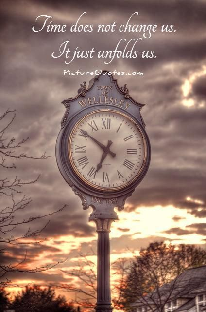 Time Does Not Change Us It Just Unfolds Us Picture Quotes - When time change in usa