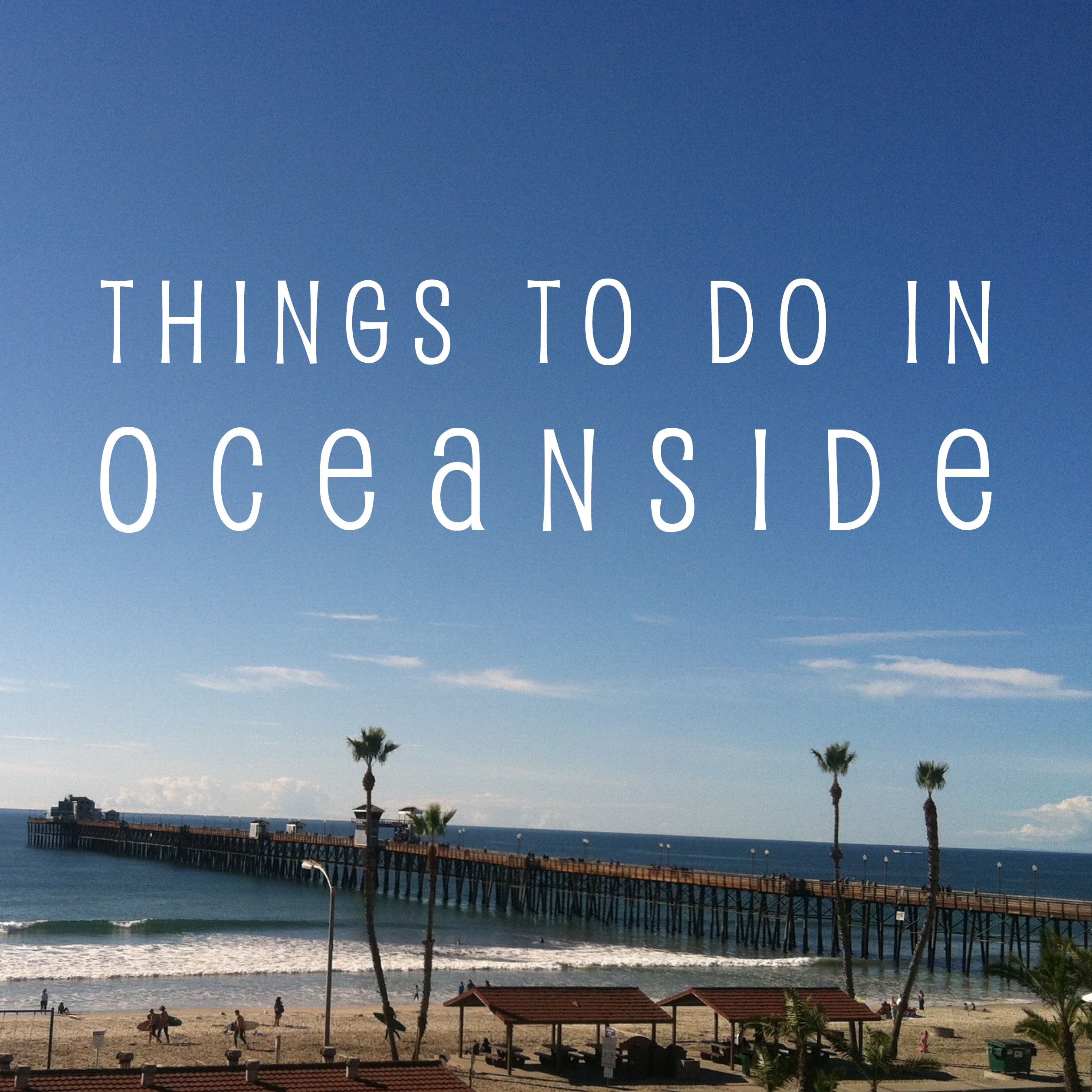 A quick guide for everything there is to do in #Oceanside ...