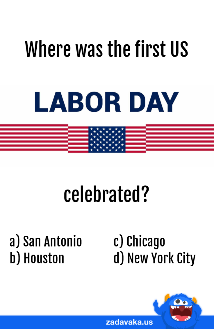Where Was The 1st Us Labor Day Celebrated Trivia For Seniors Holiday Quiz Trivia Quizzes