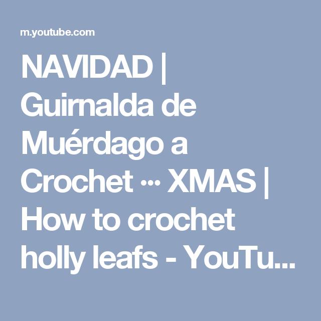 NAVIDAD   Guirnalda de Muérdago a Crochet ··· XMAS   How to crochet holly leafs - YouTube