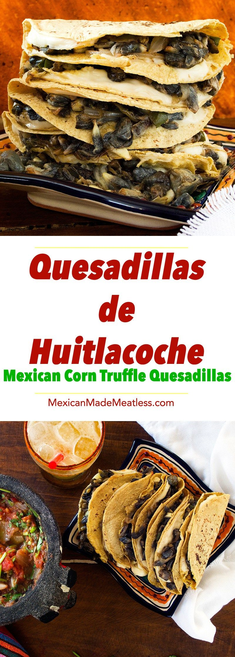 Corn Truffle Quesadillas With Chunky Salsa A Perfect Lunch And Introduction To Huitlacoche Vegetarian Mexican Recipes Mexican Food Recipes Huitlacoche Recipe