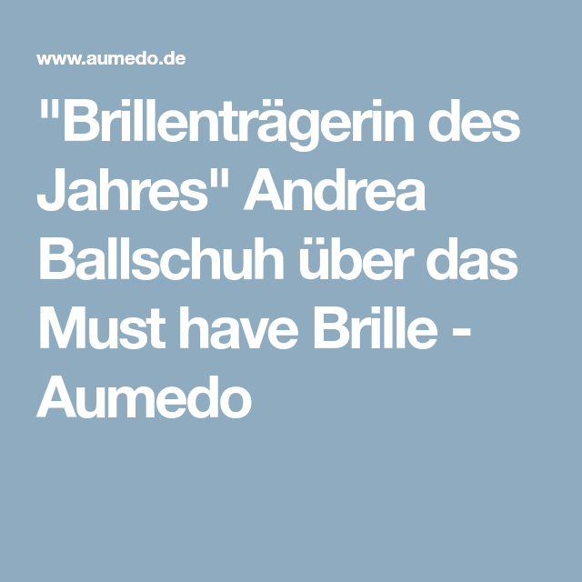 Brillenträgerin Des Jahres Andrea Ballschuh Andrea Ballschuh