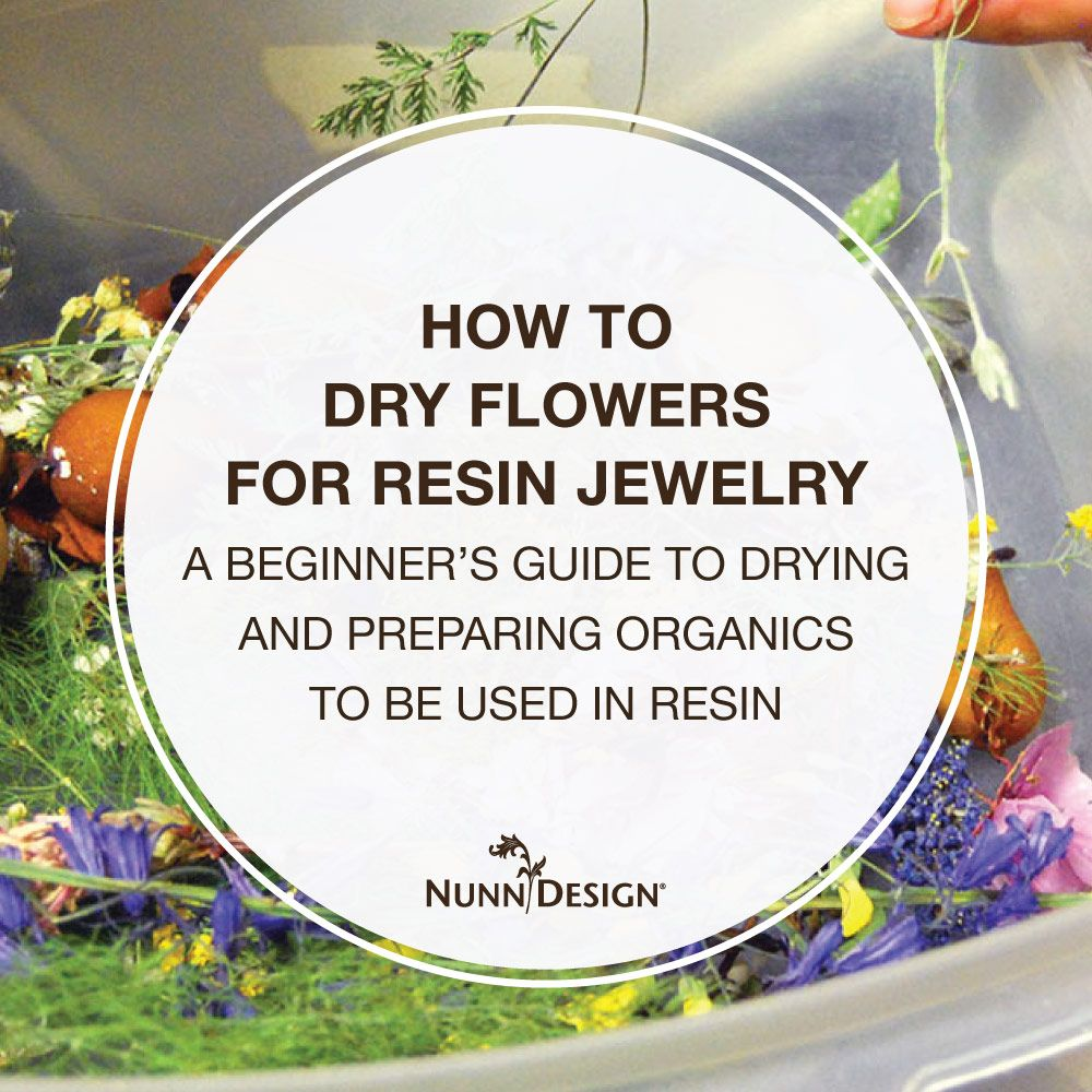Photo of A Beginners Guide to Drying and Preparing Organics for Creating Resin Jewelry – Nunn Design