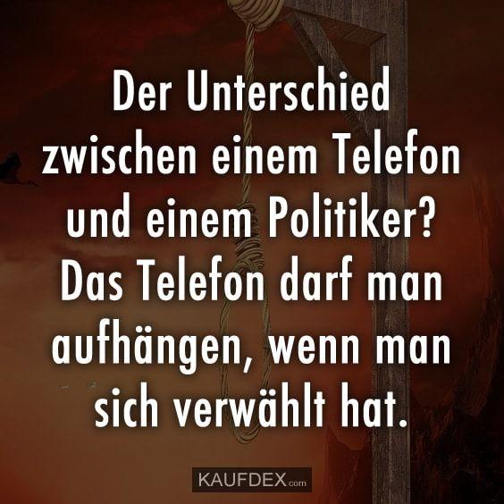 Der Unterschied zwischen einem Telefon und einem Politiker? – Lustige – Zitate