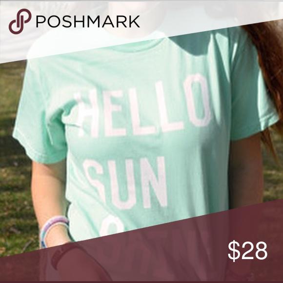 "Hello Sunshine tshirt Mint ""Hello Sunshine"" tshirt. NWOT Tops Tees - Short Sleeve"