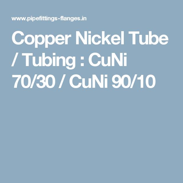 Copper Nickel Tube / Tubing : CuNi 70/30 / CuNi 90/10