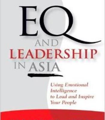 Eq And Leadership In Asia Using Emotional Intelligence To Lead And - emotional intelligence pdf