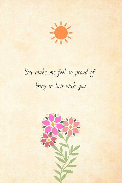 Love Quotes Foe Him You Make Me Feel So Proud Of Being In Love With You Quote Cards Happy Quotes Quotes