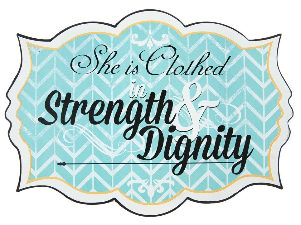 She is Clothed in Strength Tin Sign
