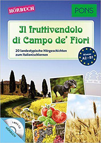 PONS Hörbuch Il fruttivendolo di Campo de' Fiori: 20 landestypische Kurzgeschichten zum Italienischlernen mit MP3-CD: Amazon.es: Libros en idiomas extranjeros