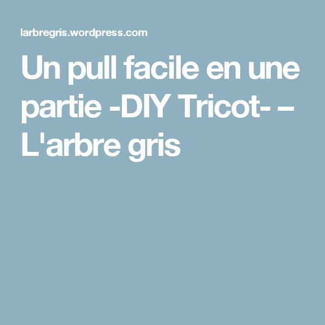 Un pull facile en une partie -DIY Tricot- – L'arbre gris