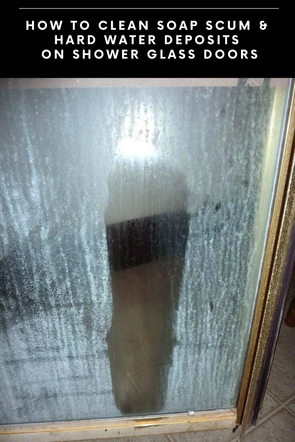 How To Clean Soap Scum And Hard Water Deposits On Shower Glass