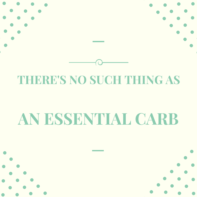 When prioritizing what food to buy and eat, remember--there's no such thing as an essential carbohydrate. Essential amino acids (protein) and essential fatty acids (fats from natural sources) come first.