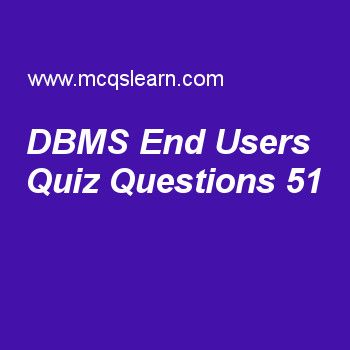 Learn Quiz On Dbms End Users Dbms Quiz 51 To Practice Free