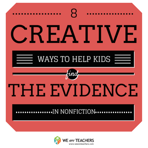 """8 Creative Ways to Help Kids """"Find the Evidence"""" in Nonfiction"""