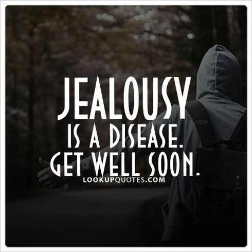Jealousy Is A Disease Get Well Soon Hater Quotes Quotes