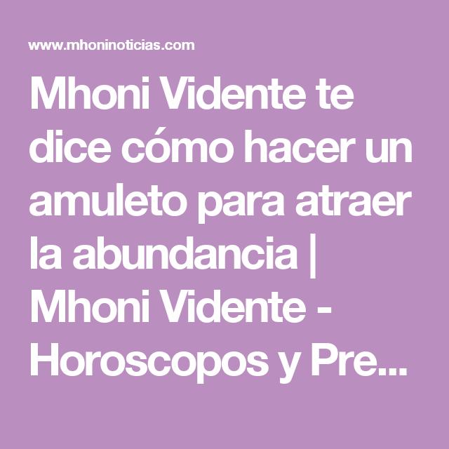 Mhoni Vidente te dice cómo hacer un amuleto para atraer la abundancia                        Mhoni Vidente - Horoscopos y Predicciones