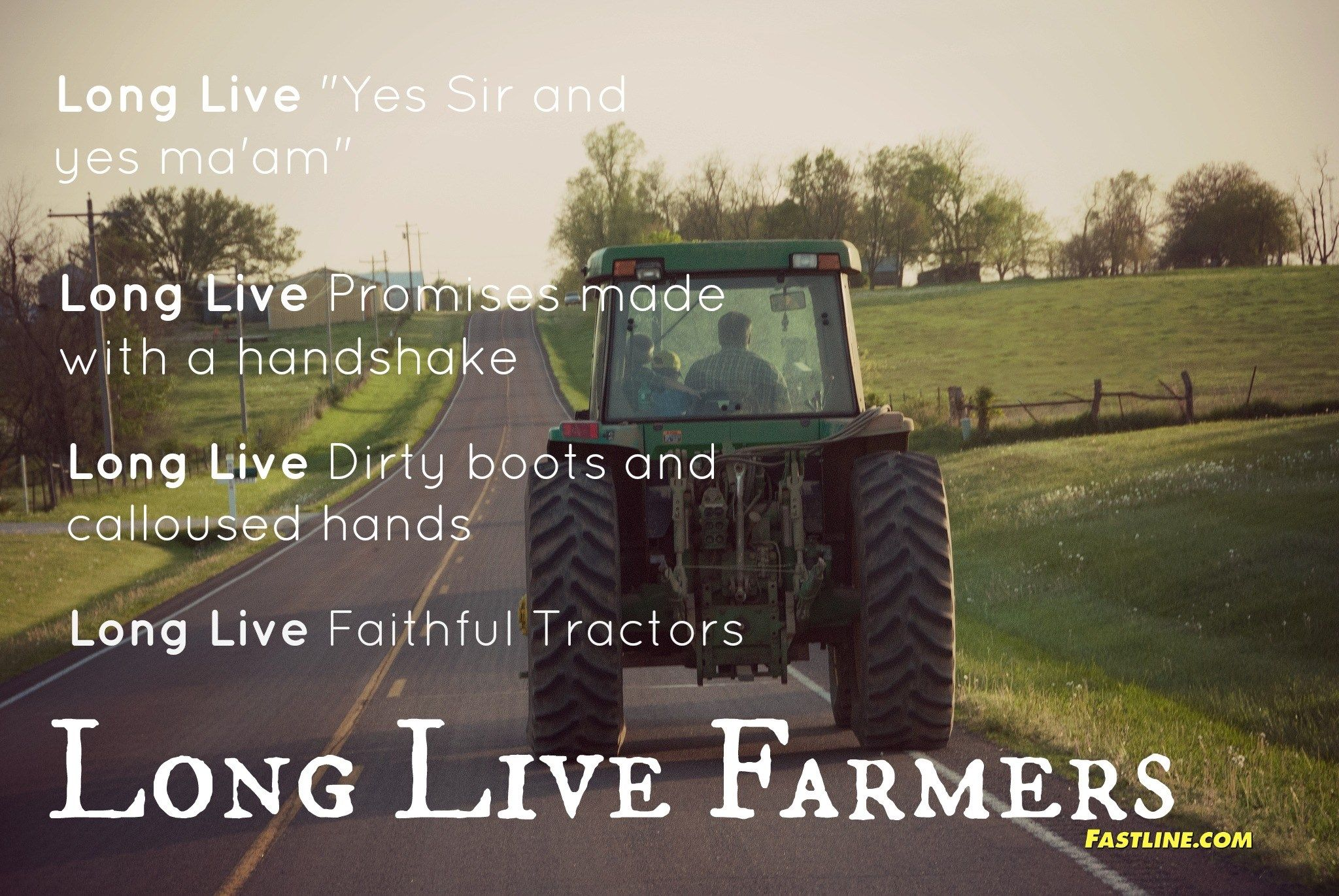 Long Live Farmers 3 Love This Memory Of My Uncle Farm Life Quotes Farm Girl Quotes Country Girl Quotes