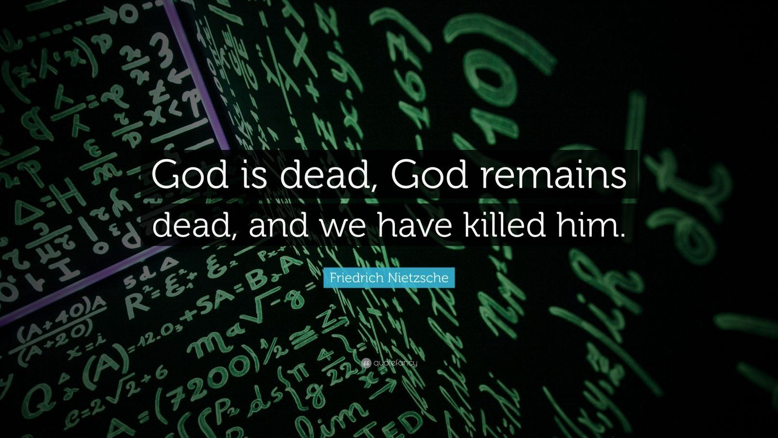 God Is Dead God Remains Dead And We Have Killed Him Friedrich Nietzsche Quotefancy Wallpapers With Inspirational Q Science Quotes Mathematics Science