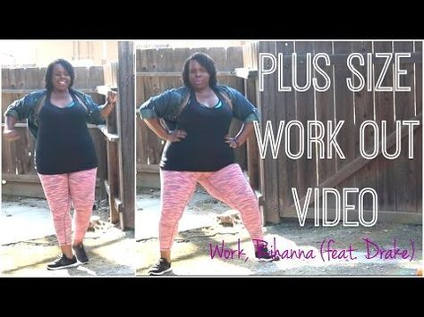 Photo of Plus Size Workout Video | Rihanna Work (feat. Drake)