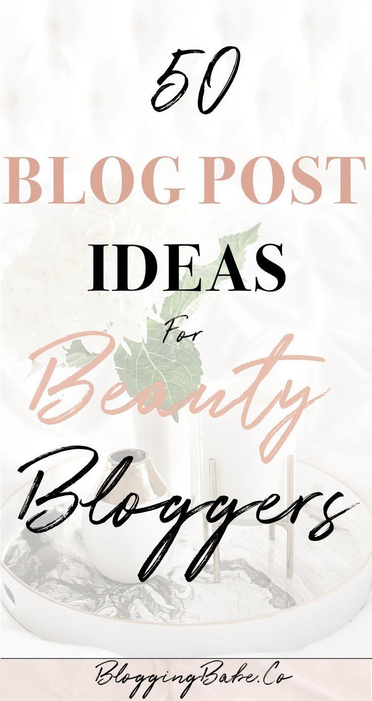 50 (Real) Blog Post Ideas For Beauty Bloggers - Barbara Casey -Health & Fitness Coach - #Barbara #Be...