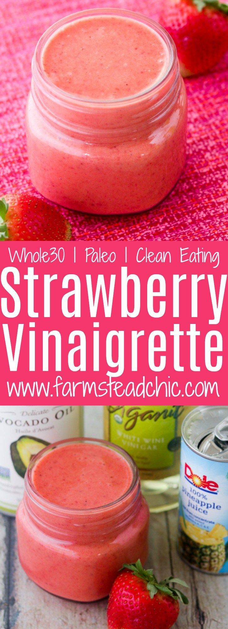 Paleo And Whole30 Strawberry Vinaigrette Dressing Vegetarian Vegan Farmstead Chic Recipe Strawberry Vinaigrette Vinaigrette Dressing Recipe Strawberry Vinaigrette Dressing Recipe