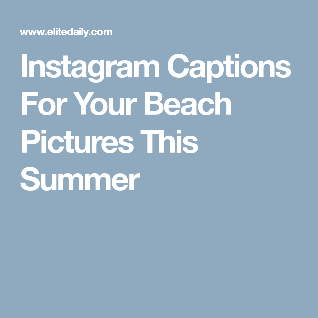 Beach Quotes For Instagram 35 Instagram Captions For Your Sun's Out, Buns Out Beach Pics This  Beach Quotes For Instagram