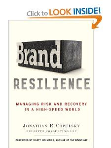 Brand Resilience: Managing Risk and Recovery in a High-Speed World: Jonathan R. Copulsky: 9780230392182: Amazon.com: Books