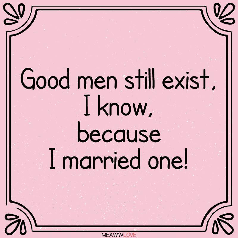 good men do exist