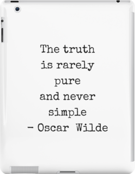 Oscar Wilde Quote - The Truth Is Rarely Pure And Never Simple Ipad Snap Case by IdeasForArtists